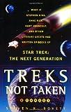 Treks Not Taken: What If Stephen King, Anne Rice, Kurt Vonnegut and Other Literary Greats Had Written Episodes of Star Trek: The Next Generation?