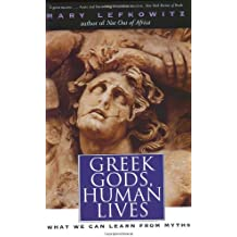 Greek Gods, Human Lives: What We Can Learn from Myths