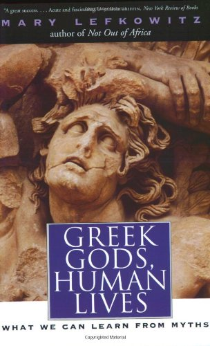 Read Online Greek Gods, Human Lives: What We Can Learn from Myths pdf