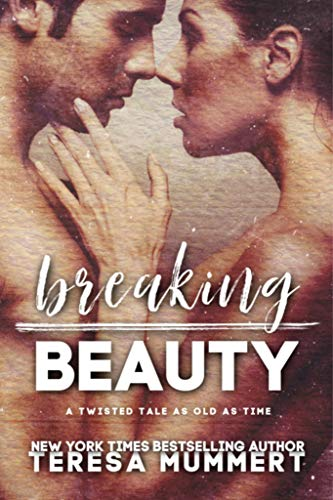 Breaking Beauty (Twisted Tales Book 1) by [Mummert, Teresa]