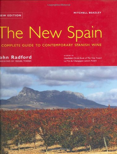 The New Spain: A Complete Guide to Contemporary Spanish Wine (Spain Wine)