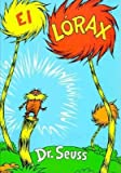 img - for El Lorax[SPA-LORAX][Spanish Edition][Hardcover] book / textbook / text book