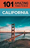 101 Amazing Things to Do in California: California Travel Guide