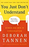 You Just Don't Understand: Women and Men in Conversation, Deborah Tannen, 0060959622