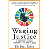 Waging Justice: A Doctor'S Journey to Speak Truth and Be Bold