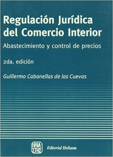Regulacion juridica del comercio interior (Biblioteca de Derecho Economico y Empresarial) (Spanish Edition) (Spanish)