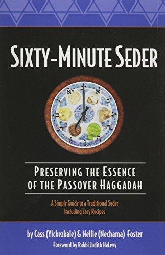 Sixty-Minute Seder: Preserving the Essence of the Passover Haggadah (Sixty-Minute Collection) by Nellie Foster, Cass Foster