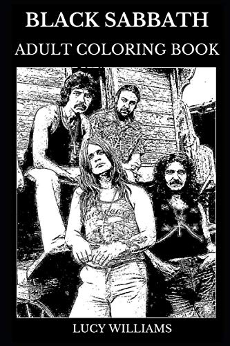 Black Sabbath Adult Coloring Book: Legendary Fathers of Hard Rock and Dark Metal, Iconic Tony Iommi and Ozzy Osbourne and Occult Magic Inspired Adult Coloring Book (Black Sabbath Books)