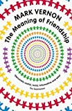 img - for The Meaning of Friendship book / textbook / text book