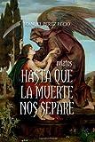 Hasta Que la Muerte Nos Separe, Manuel Recio, 1496157680