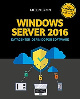 Windows Server 2016: Datacenter Definido por Software por [Banin, Gilson]