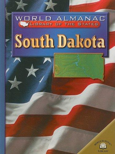 South Dakota: The Mount Rushmore State (World Almanac Library of the States)