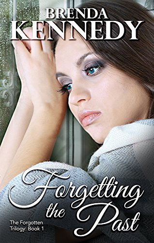 Forgetting the Past (The Forgotten Trilogy Book 1) by [Kennedy, Brenda]