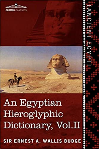 in Two Volumes King List and Geographical List with Indexes Vol An Egyptian Hieroglyphic Dictionary List of II: With an Index of English Words