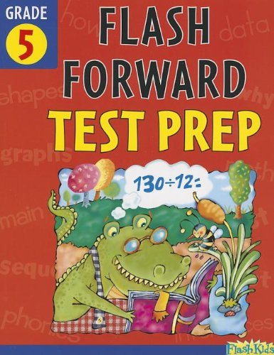 Flash Forward Test Prep: Grade 5 (Flash Kids Flash ()