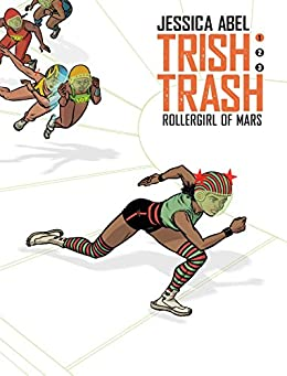 Trish Trash #1: Rollergirl of Mars (Trish Trash graphic novels) by [Abel, Jessica]