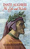 img - for Dante Alighieri: His Life and Works book / textbook / text book