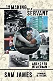 The Making of a Servant: Anchored in Vietnam