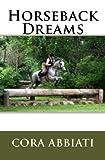 Horseback Dreams, Cora Abbiati, 1441426744