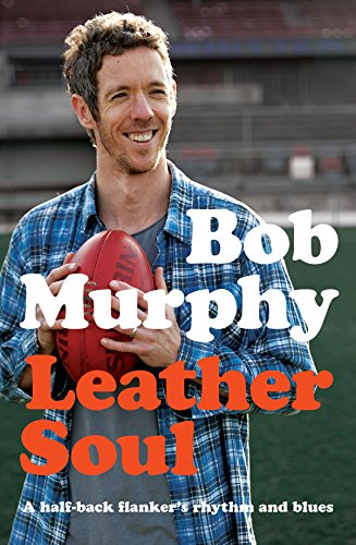 Leather Soul: A Half-back Flanker's Rhythm and Blues -