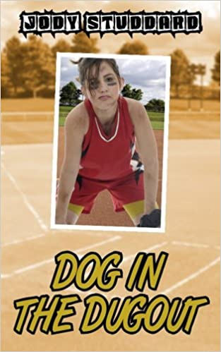 Dog In The Dugout Softball Star Volume 3 Jody Studdard