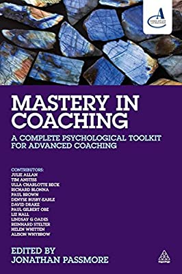 Mastery in Coaching: A Complete Psychological Toolkit for