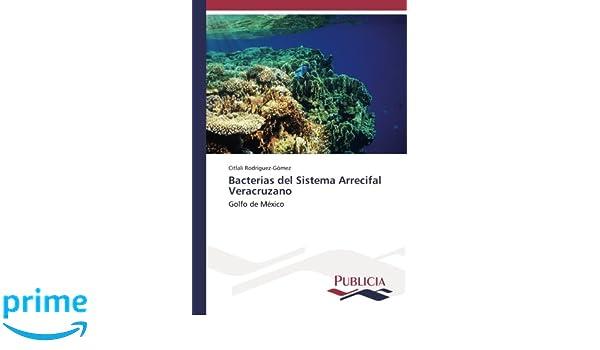 Bacterias del Sistema Arrecifal Veracruzano: Golfo de México ...