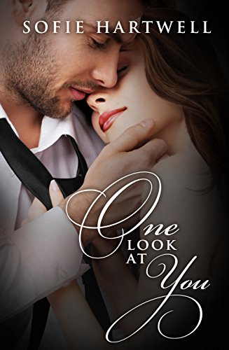 One Look At You by [Hartwell, Sofie]
