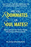 Are You Roommates or Soul Mates?