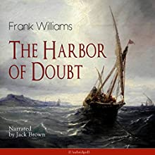 The Harbor of Doubt Audiobook by Frank Williams Narrated by Jack Brown