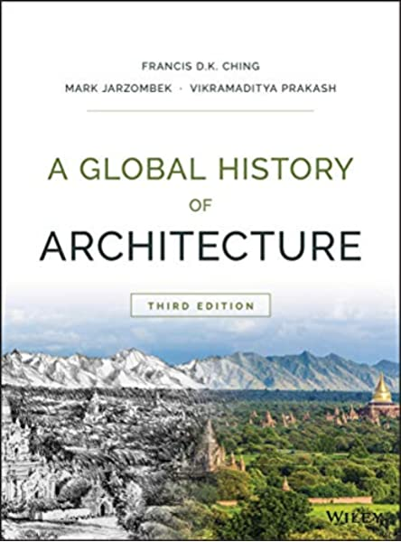 A Global History Of Architecture Ching Francis D K Jarzombek Mark M Prakash Vikramaditya 9781118981337 Amazon Com Books