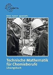 Technische Mathematik für Chemieberufe Lösungsbuch