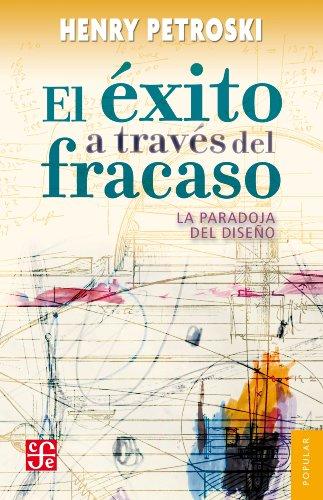 el xito a travs del fracaso la paradoja del diseo coleccion popular spanish edition