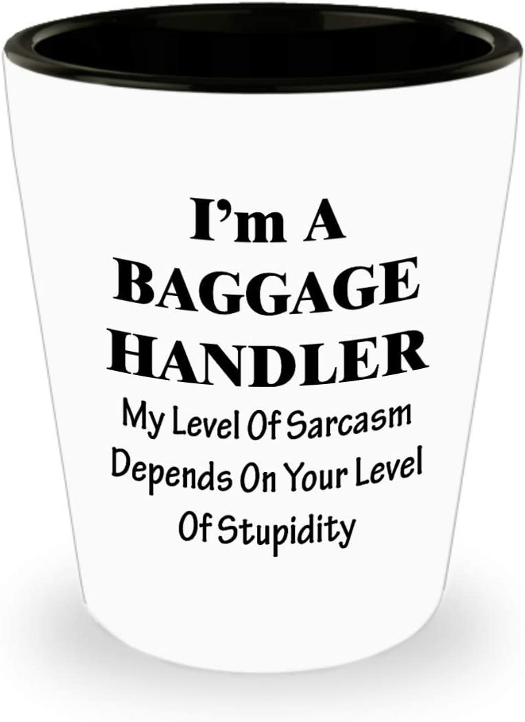 Im a Baggage Handler Shot Glass - Drinkware Novelty Appreciation Gifts for Fleet Service Agent Clerk Airport Airline Staff Employee Ramp Agent Rampie Ramper Funny Cute Gag - Sarcasm Depends On