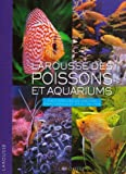 img - for Larousse des poissons et aquariums (French Edition) book / textbook / text book