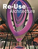 Re-Use Architecture, Chris van Uffelen, 3037680644