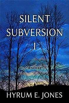 Silent Subversion I by [Jones, Hyrum E.]