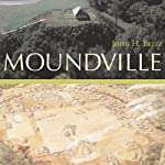 Moundville: Alabama, the Forge of History | John H. Blitz