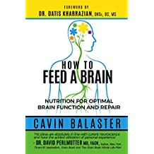 How to Feed a Brain: Nutrition for Optimal Brain Function and Repair