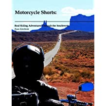 Motorcycle Shorts:: Real Riding Adventures Through the Southwest