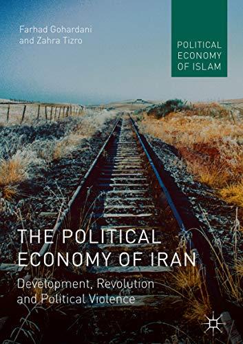 The Political Economy of Iran: Development, Revolution and ...