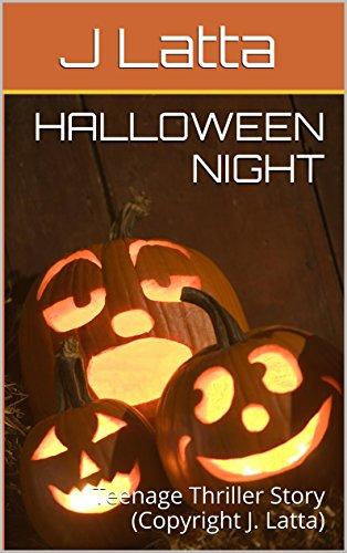 Halloween Night: Teenage Thriller Story (Copyright J.