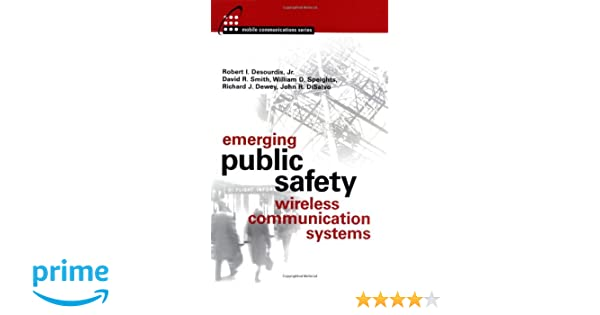 Emerging Public Safety Wireless Communication Systems: Robert I ...