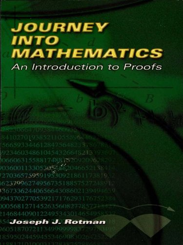 Journey into Mathematics: An Introduction to Proofs (Dover Books on Mathematics) (Analysis With An Introduction To Proof Ebook)