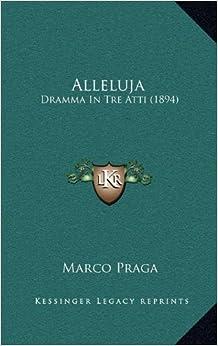 Book Alleluja: Dramma in Tre Atti (1894)