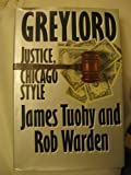 Greylord, James Tuohy and Rob Warden, 0399133852
