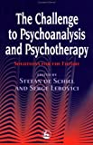img - for Challenge to Psychoanalysis and Psychotherapy: Solutions for the Future (International Library of Group Analysis) by Stefan de Schill (1999-01-01) book / textbook / text book