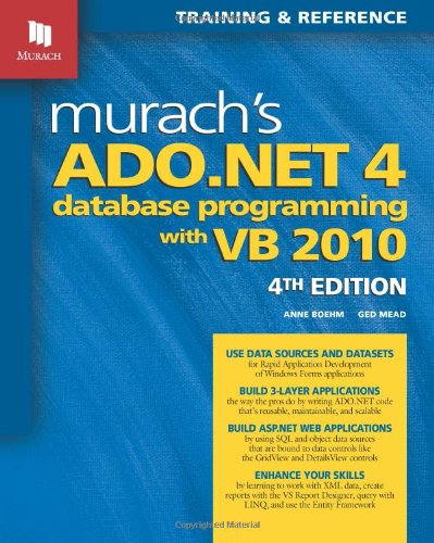 Murach's ADO.NET 4 Database Programming with VB 2010 by Anne Boehm , Ged Mead, Publisher : Mike Murach & Associates