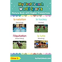 My First French World Sports Picture Book with English Translations: Bilingual Early Learning & Easy Teaching French Books for Kids (Teach & Learn Basic ... words for Children t. 10) (French Edition)