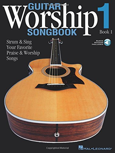 (Guitar Worship Songbook, Book 1: Strum & Sing Your Favorite Praise & Worship Songs)
